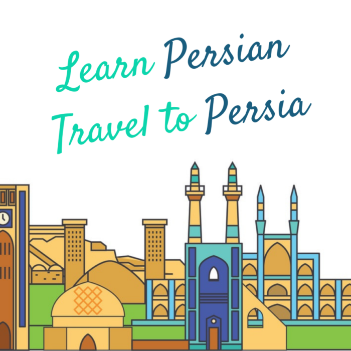Learn Persian, Travel to Persia
